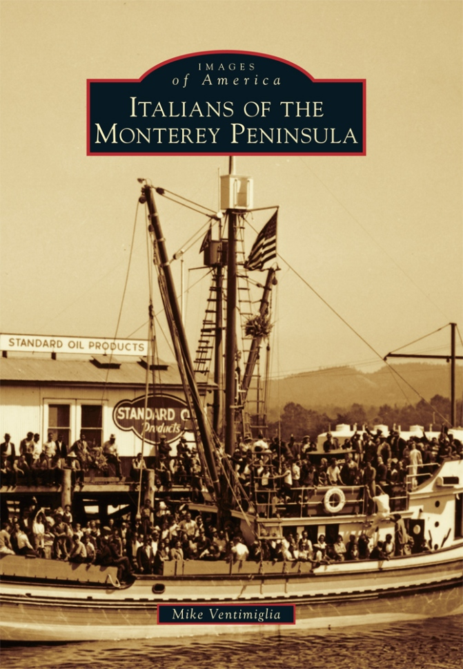 Book Signing: Mike Ventimiglia – Italians of the Monterey Peninsula