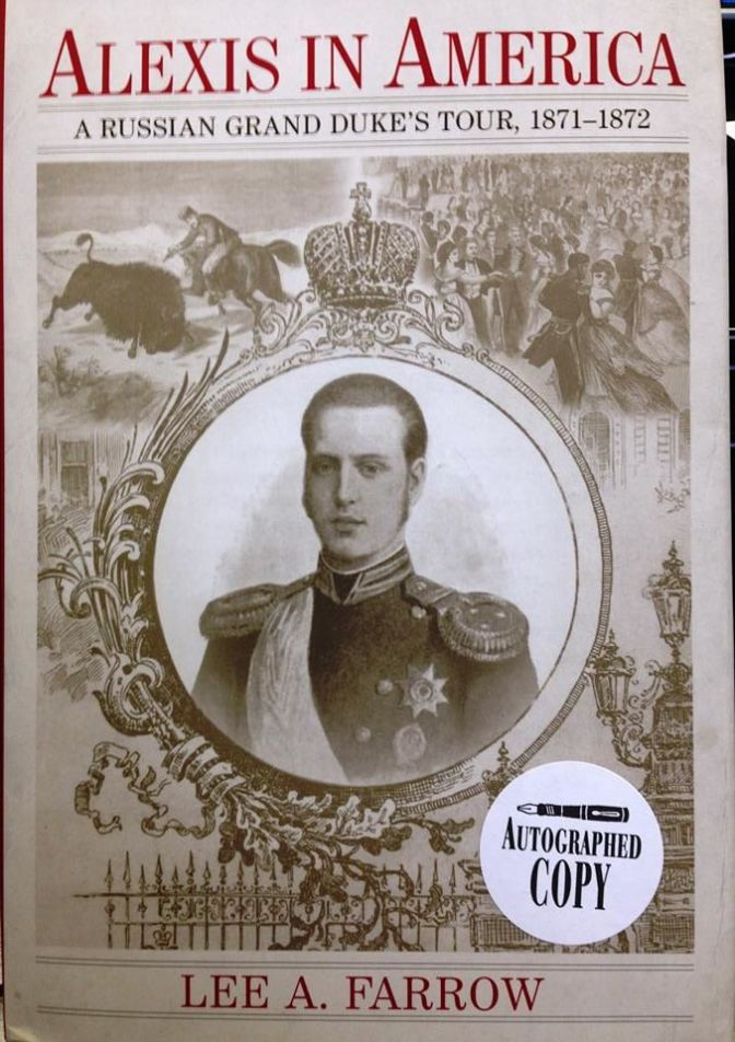 Book Signing: Lee A. Farrow, author of Alexis in America: A Russian Grand Duke's Tour, 1871-1872