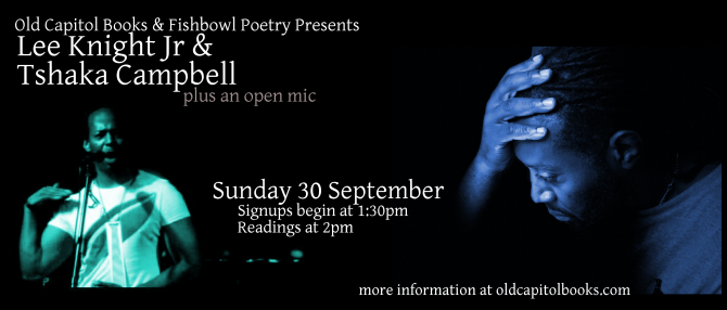 New Open Mic! Fishbowl Poetry featuring Lee Knight, Jr. and Tshaka Campbell