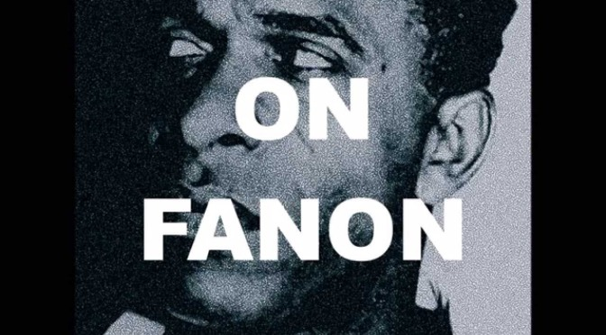 Theory & Philosophy Reading Group: Frantz Fanon