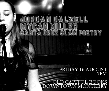 Santa Cruz Slam Poetry – featuring Jordan Dalzell and Mycah Miller