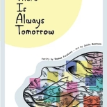 There is Always Tomorrow, poetry by Thomas Fucaloro and illustrations by Julie Bentsen